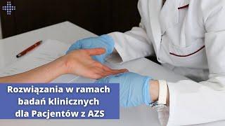 Rozwiązania w ramach badań klinicznych dla Pacjentów z AZS