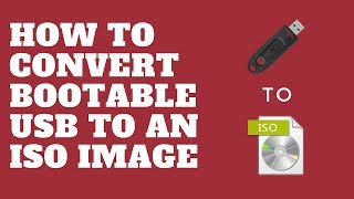 How to Convert Bootable USB to an ISO image