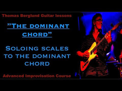 "The dominant chord ""Soloing scales"""