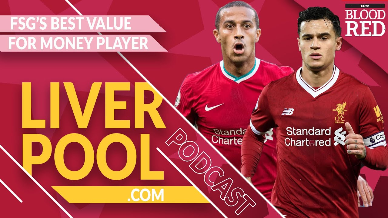 The Liverpool.com Podcast: FSG's best value-for-money signing?