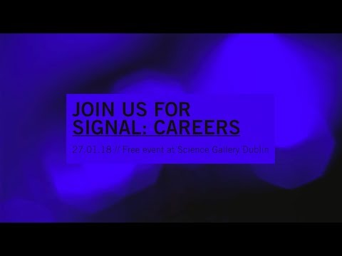SIGNAL: CAREERS at Science Gallery Dublin