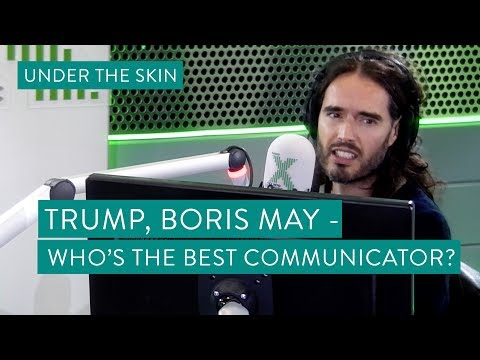 Trump, Boris, May - Who's The Best Communicator? - Under The Skin with Russell Brand #009