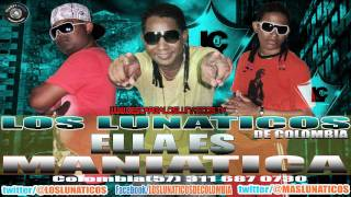 LOS LUNATICOS DE COLOMBIA - ELLA ES MANIATICA  reggaeton 2014 ,2015 (5 7) 3216271674 hd