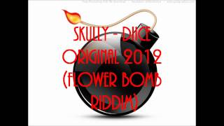 Skully - Diice Original 2012 (flower bomb riddim).wmv