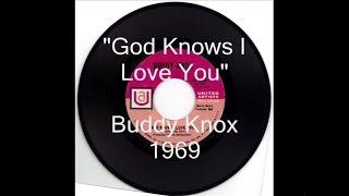 "Buddy Knox - ""God Knows I Love You"""