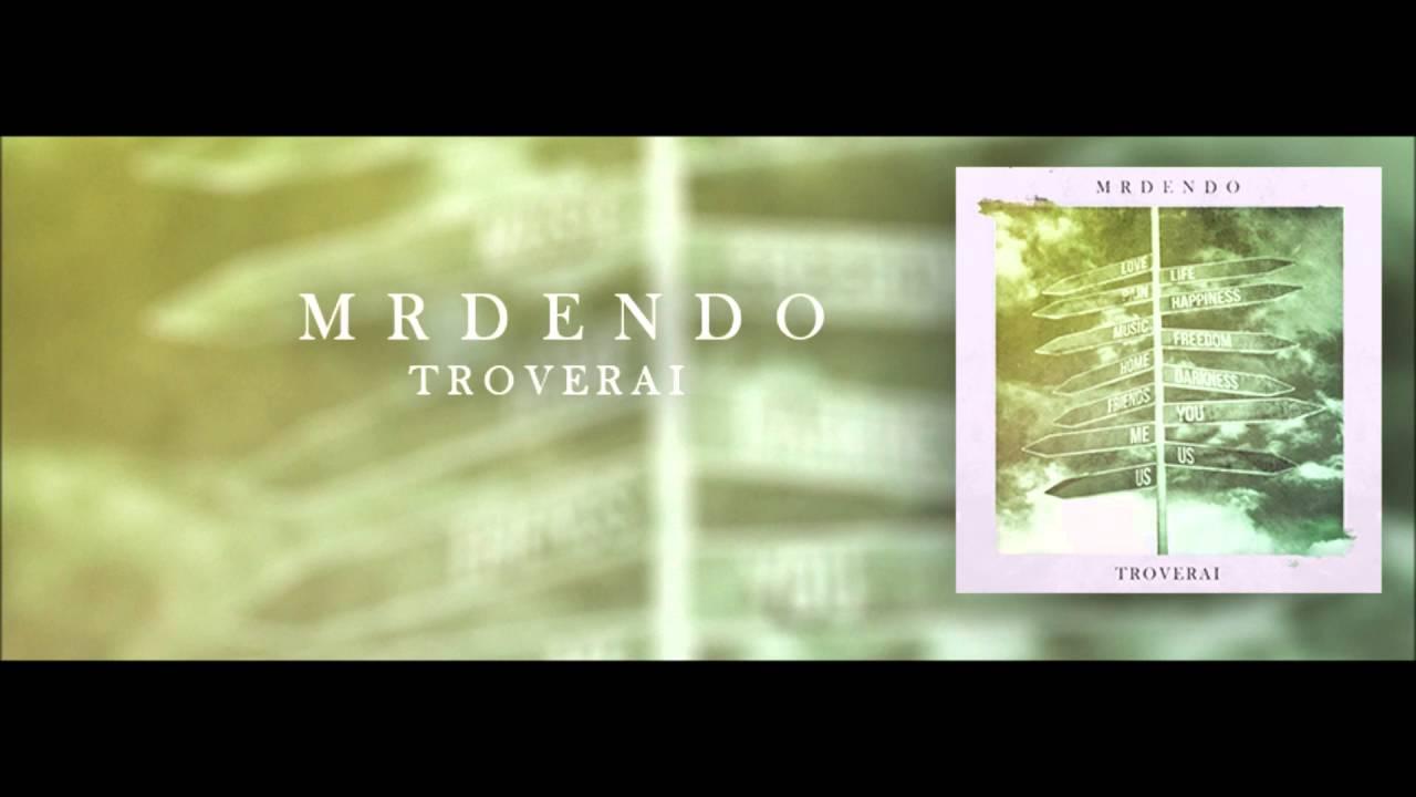Mr Dendo Troverai Radio Edit Youtube