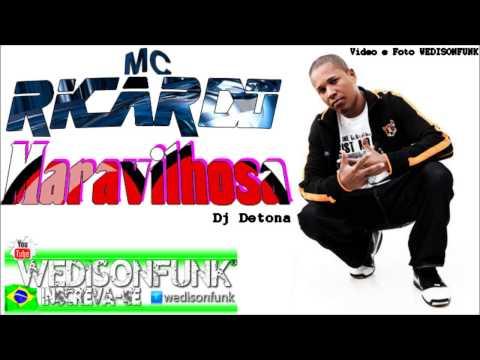 Mc Ricardo - Maravilhosa //Musica Nova 2013/ 2014// Dj Detona