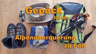Gepäck/Ausrüstung für die Alpenüberquerung zu Fuss