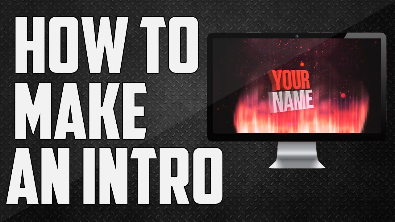 how to make intro videos for youtube