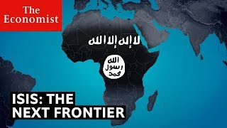 Africa: Islamic State's next frontier | The Economist