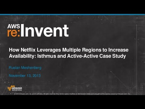How Netflix Leverages Multiple Regions to Increase Availability ARC305  AWS re:Invent 2013