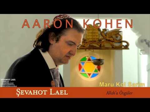Aaron Kohen - Maru Kol Sarim [ Şevahot Lael - Allah'a Övgüler © 2013 Kalan Müzik ]