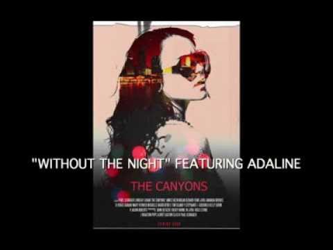 """""""Without The Night (feat Adaline)"""" from """"The Canyons"""" movie"""