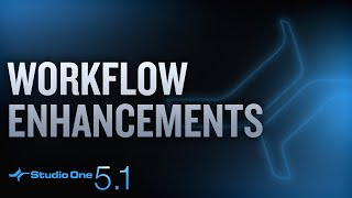 New in Studio One 5.1: Intro and Workflow Enhancements