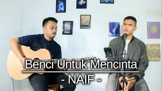 Download Benci untuk mencinta - Naiff || Cover By Sabda