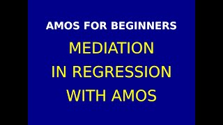 55  Mediation in Regression with AMOS