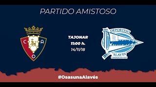 Partido amistoso C.A.Osasuna Vs Deportivo Alavés