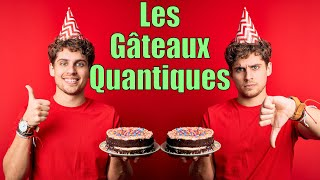 Le mystère des gâteaux quantiques