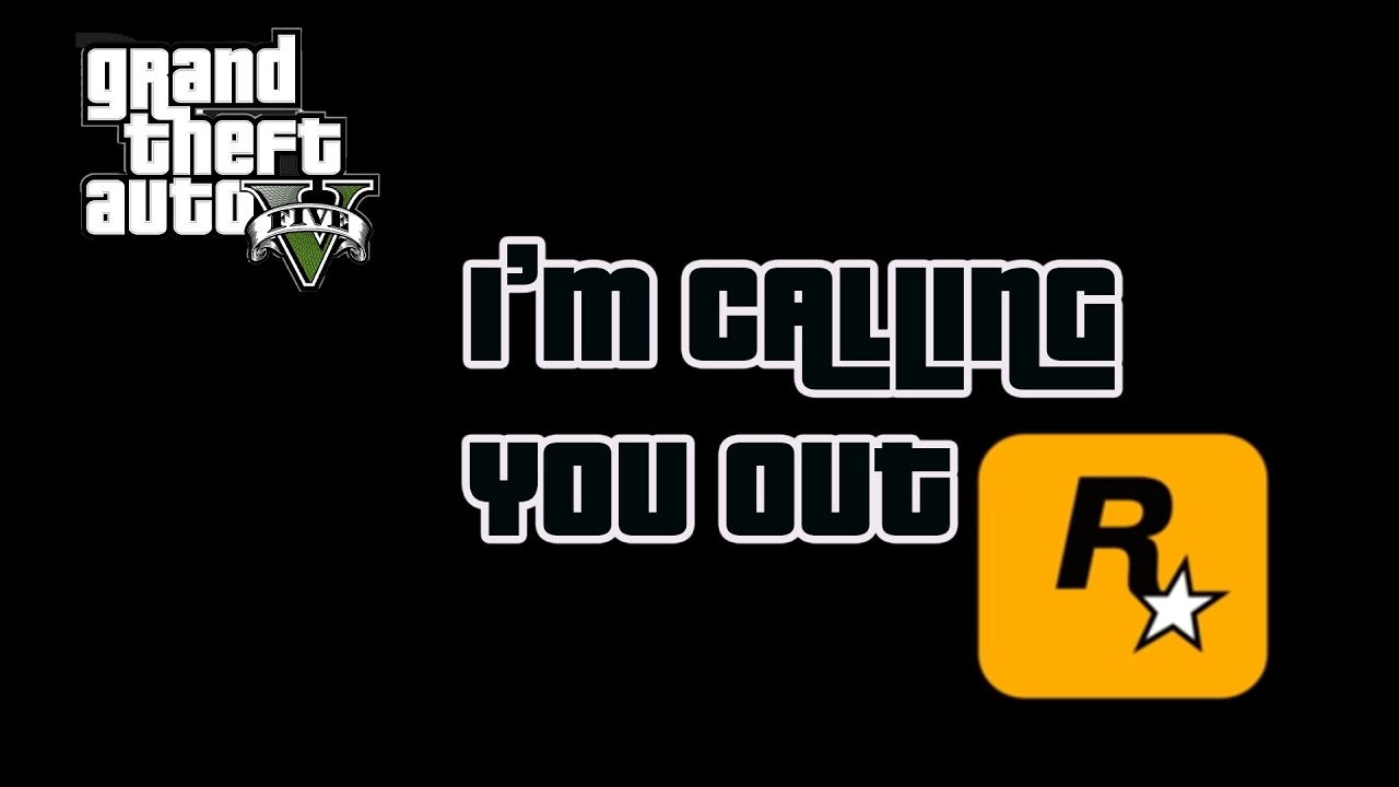 I'm Calling You Out Rockstar Games GTA 5 Online What The People Want