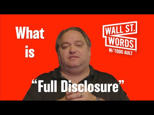 Wall Street Words word of the day = Full Disclosure