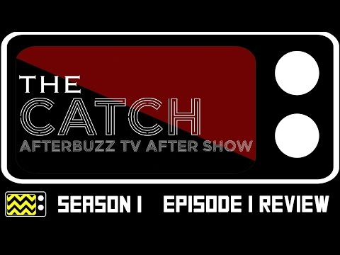 The Catch Season 1 Episode 1 Review & AfterShow | AfterBuzz TV
