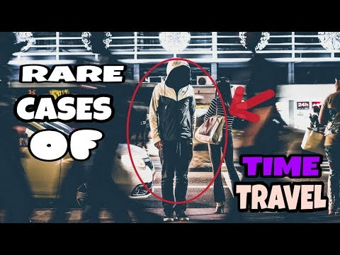 Top Proved Time Travel cases |Unrevealed Time Travellers| |Time Travel Incidents|  [ENG]