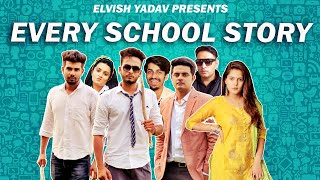 Every School Story - | Elvish Yadav |