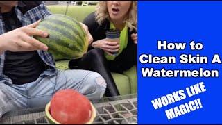 HOW TO CLEAN SĶIN A WATERMELON   MAGIC HACK!