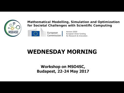 Wednesday morning - Workshop on MSO4SC - 22-24 May 2017, Bud