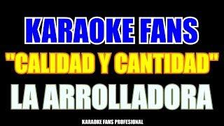 Karaoke - Calidad y cantidad - La Arrolladora Banda El Limón