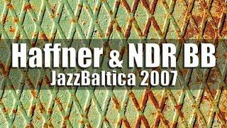"Wolfgang Haffner & NDR Bigband ""Nordic Shapes"" - jazz baltica 2007"
