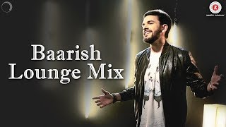 Baarish (Lounge Mix) | Half Girlfriend | Avish Sharma ft  Prasanna Suresh