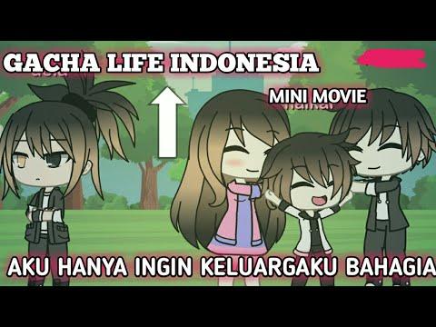 ~♡ aku hanya ingin keluargaku bahagia ♡~   MINI MOVIE   ORIGINAL?   gacha life indonesia  
