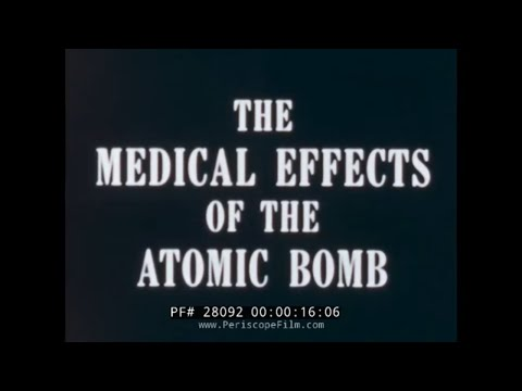 MEDICAL EFFECTS OF THE ATOMIC BOMB & NUCLEAR RADIATION 28092