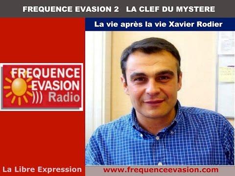 LA VIE APRÈS LA VIE -Témoignage de Xavier Rodier sur Fréquence Evasion.