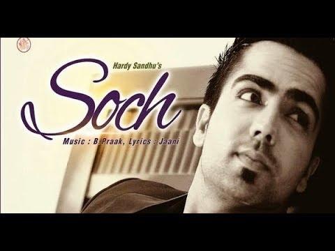 Soch Hardy Sandhu | Romantic Punjabi Song 2017 By Sanjay Patel