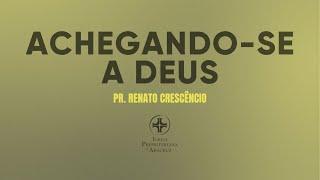 Palavra viva | Achegando-se a Deus | Pr. Renato