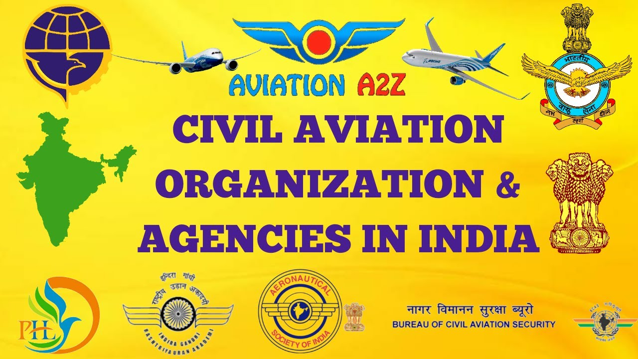 CIVIL AVIATION ORGANIZATION & AGENCIES IN INDIA|AVIATIONA2Z ©|#CIVIL #AVIATION #INDIA #DGCA #MCoA