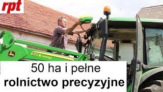 50 ha i pełne rolnictwo precyzyjne