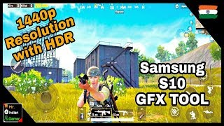 GFX Tools On Samsung S10 With PUBG MOBILE | 1440p Unbelievable HDR Graphics | Mr IG