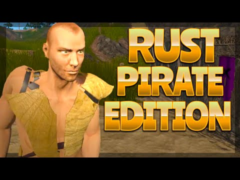 RUST - PIRATE EDITION (OUT OF REACH)
