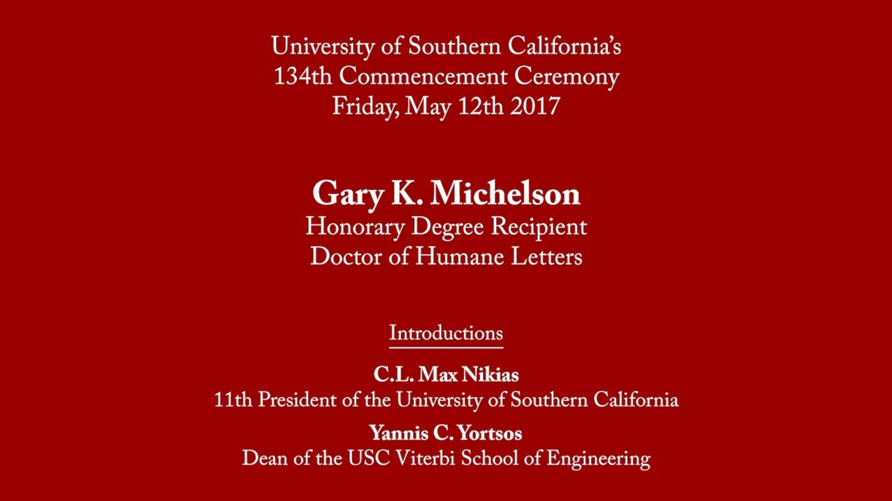 Gary K. Michelson: USC Honorary Degree: Doctor of Humane Letters [2017-05-12. USC]