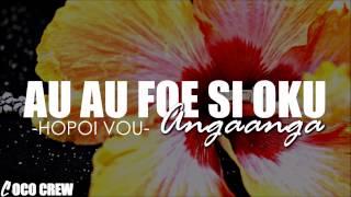Hopoi Vou - Au Au Foe Si Oku Angaanga (TONGAN LOVE SONG)