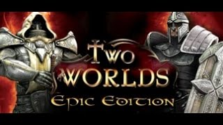 Two Worlds: Epic Edition - Let's Play - Episode 1