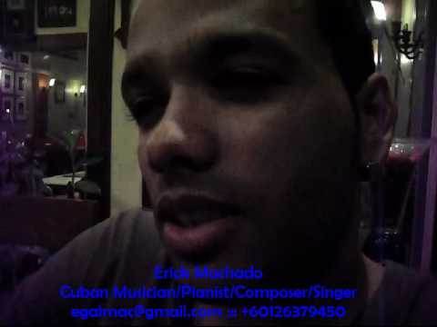 Erick Machado - Cuban Musician/Composer/Pianist /Singer in Malaysia
