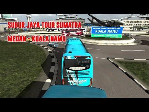 ETS2 Subur Jaya Tour sumatra - Medan sampai Kuala Namu