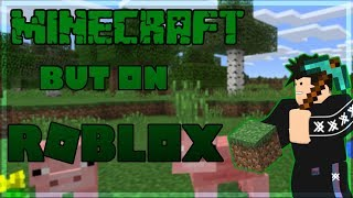 Minecraft But It Actually is Roblox LOL [Link for the Game in Desc]