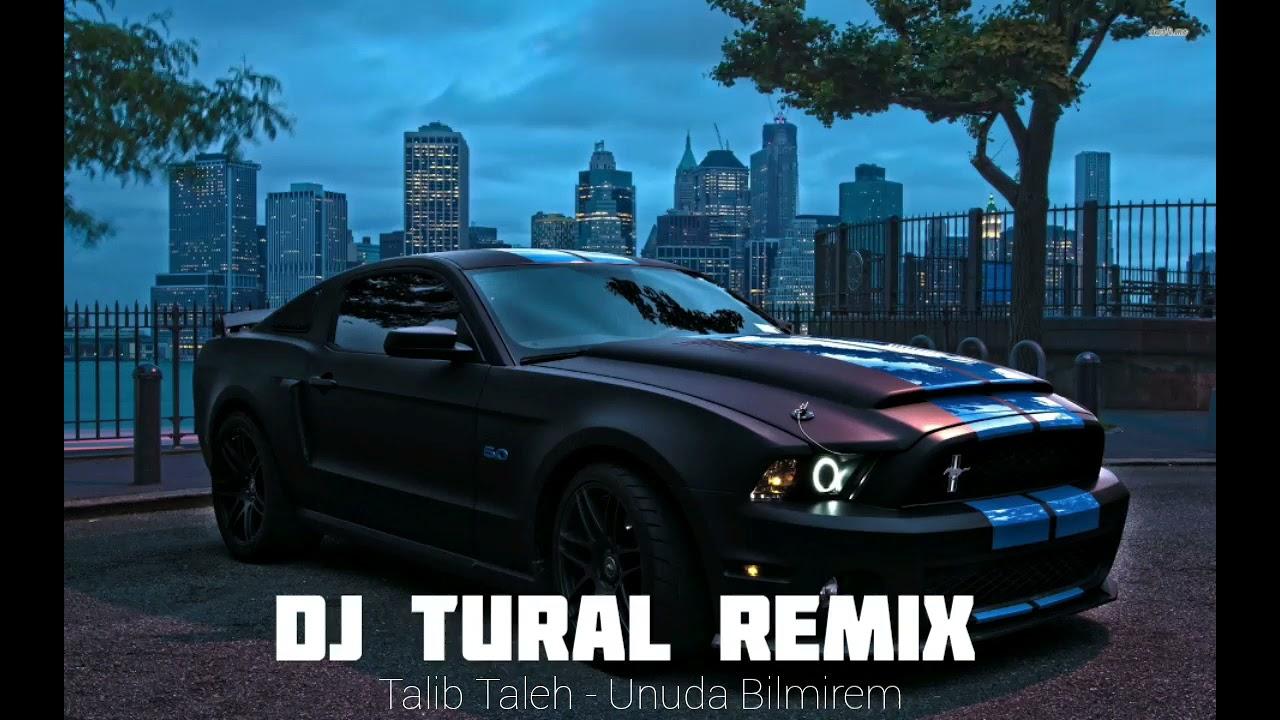 Talib Taleh - Unuda Bilmirem ( Dj Tural Remix ) #talibtaleh #djtural #unudabilmirem #remix