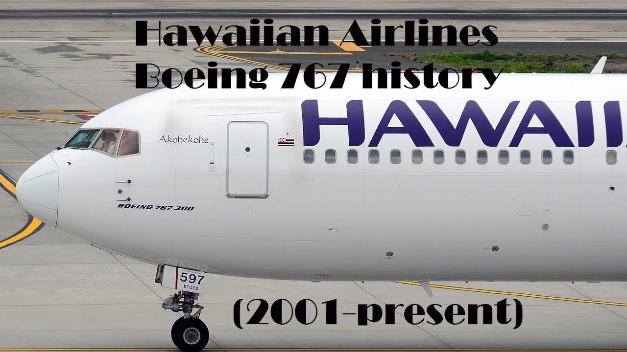 Fleet History - Hawaiian Airlines Boeing 767 (2001-present)