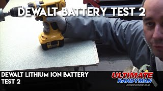 Dewalt Lithium Ion battery test 2
